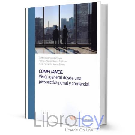Compliance. Visión general desde una perspectiva penal y comercial