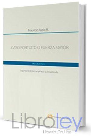 CASO FORTUITO O FUERZA MAYOR. SEGUNDA EDICIÓN