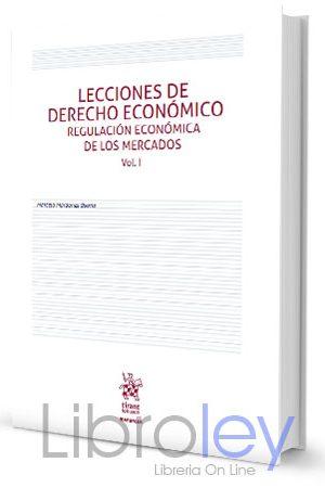 Lecciones de derecho económico Regulación económica de los mercados Vol. I
