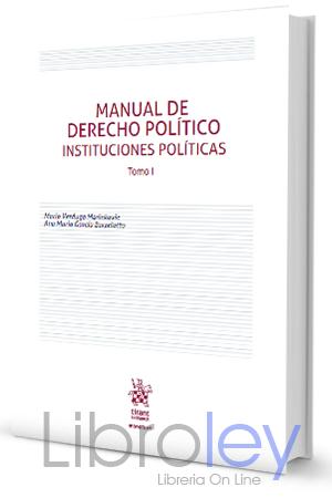Manual de Derecho Político. Instituciones Políticas. Tomo I