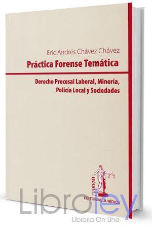RÁCTICA FORENSE TEMÁTICA: DERECHO PROCESAL LABORAL, MINERÍA, POLICÍA LOCAL Y SOCIEDADES